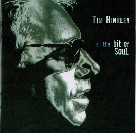 TIM HINKLEY - a little bit of soul (2009)