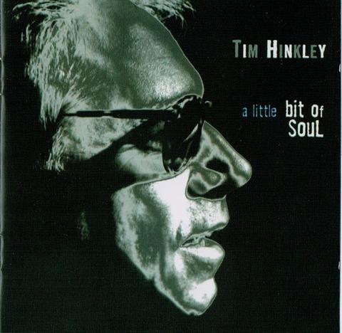 TIM HINKLEY - a little bit of soul (2009)