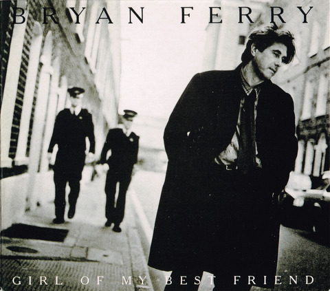 BRYAN FERRY - GIRL OF MY BEST FRIEND (1993) CD FRONT