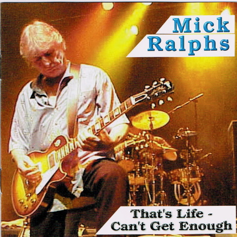 Mick Ralphs - That's Life - Can't Get Enough