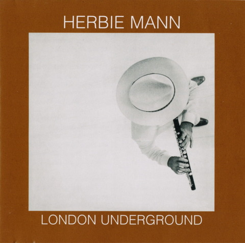 HERBIE MANN - LONDON UNDERGROUND (1974) Reissue CD (2000) f