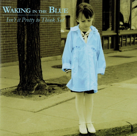 WALKING IN THE BLUE - Isn't it Pretty to Think So (2003) CD f