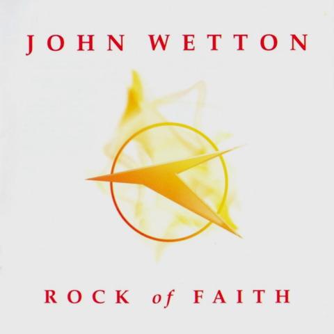 JOHN WETTON - ROCK OF FAITH (2003) F