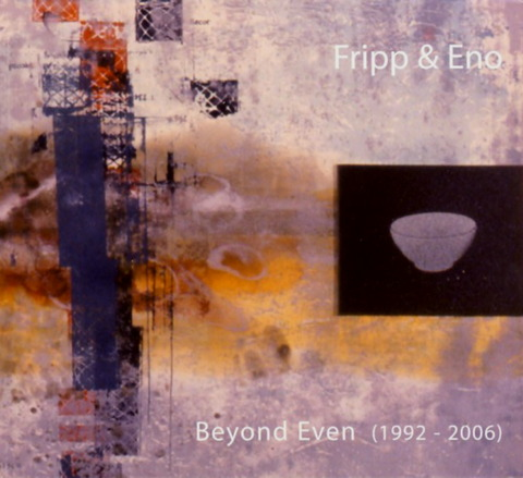 Fripp & Eno - Beyond Even (2007) F