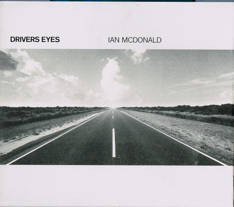 DRIVERS EYES - IAN MCDONALD (1999)