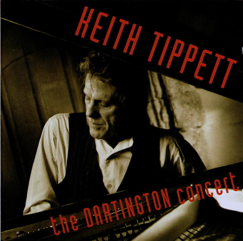 KEITH TIPPETT - the DARTINGTON concert (1992)