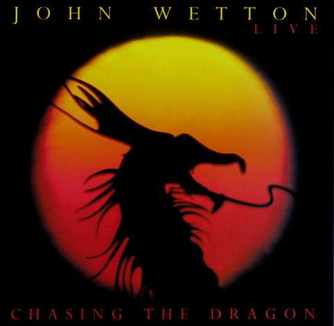 JOHN WETTON - CHASING THE DRAGON (1994) F
