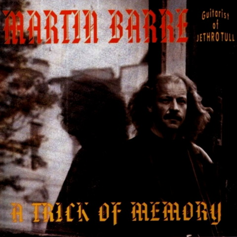 MARTIN BARRE - A TRICK OF MEMORY (1994) F