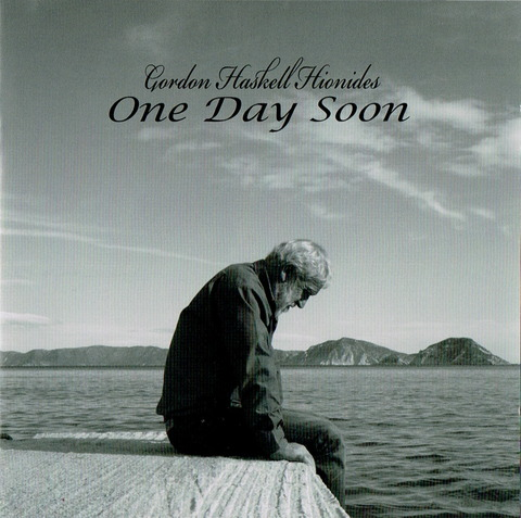 GORDON HASKELL HIONIDES - One Day Soon (2010)