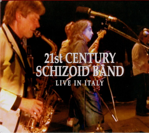 21st CENTURY SCHIZOID BAND - LIVE IN ITALY (2005) F