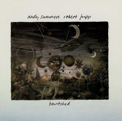andy summers & robert fripp - bewitched (1984) F