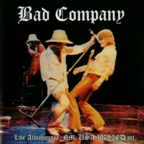 Bad Company - Live Albuquerque 1976 (2006) F