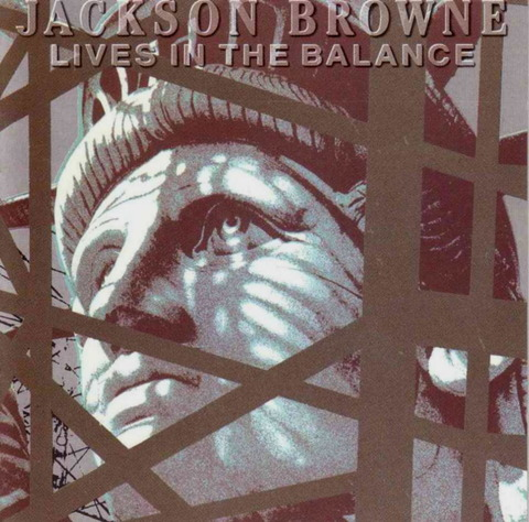 Jackson Browne - Lives In The Balance (1986) f