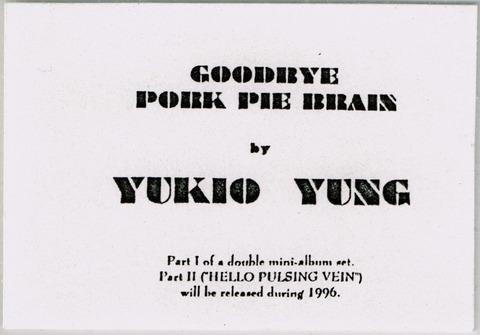 YUKIO YUNG - GOODBYE PORK PIE BRAIN (1996) ST