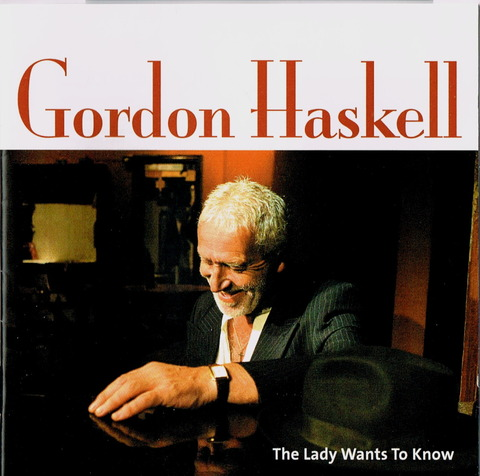 GORDON HASKELL - The Lady Wants To Know (2004)