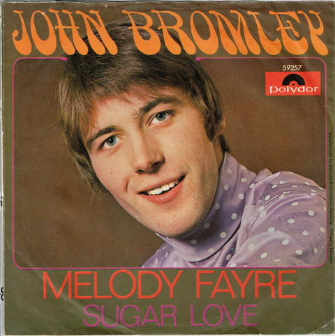 JOHN BROMLEY - MELODY FAYRE + SUGER LOVE (1968)
