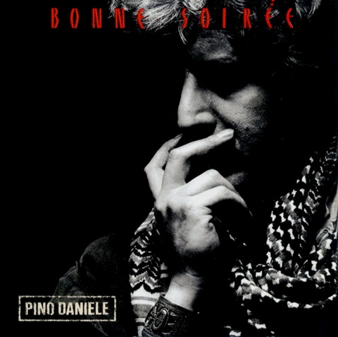 Pino Daniele - Bonne Soiree (1994) f