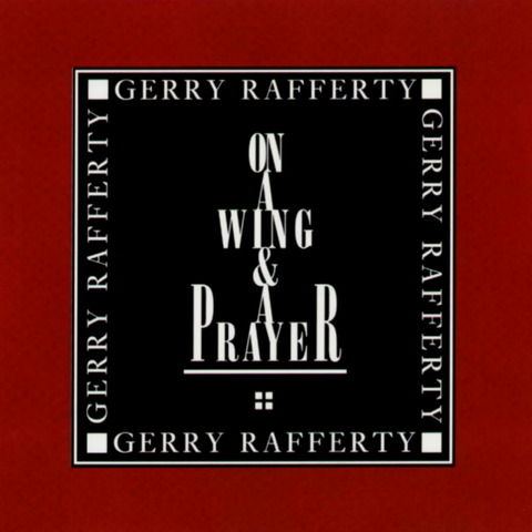 Gerry Rafferty - On A Wing And A Prayer (1992) F