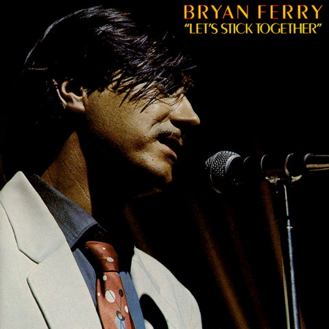 Bryan Ferry - Let's Stick Together (1976), CD (1984) f