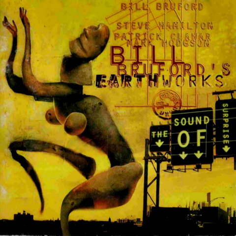 BILL BRUFORD'S EARTHWORKS - THE SOUND OF SURPRISE (2001) F
