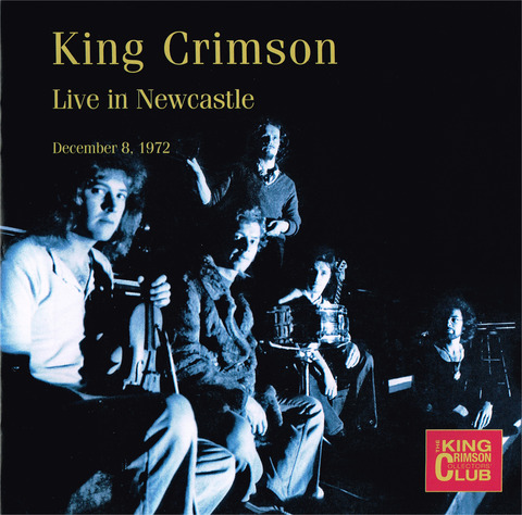 King Crimson - Live in Newcastle December 8, 1972 (2019) CD  f