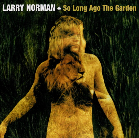 LARRY NORMAN - So Long Ago The Garden (1973)(2008) f