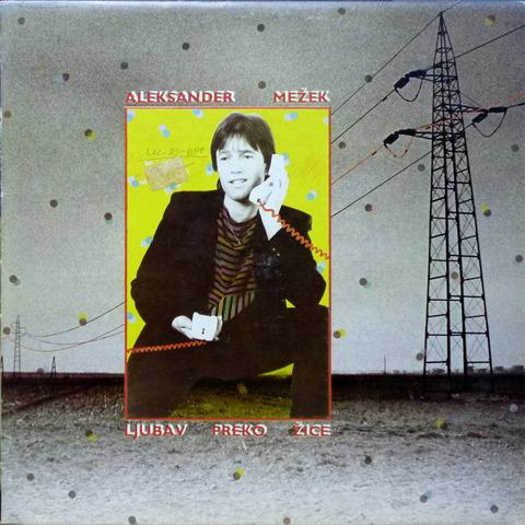 ALEKSANDER MEZEK - LJUBAV PREKO ZICE (1983) F
