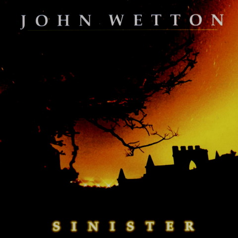 JOHN WETTON - SINISTER (2001) F