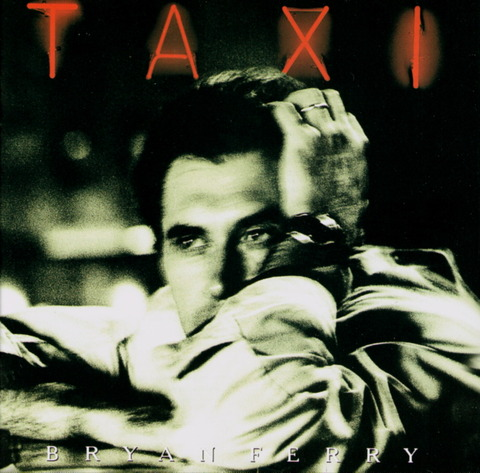 BRYAN FERRY - TAXI (1993), Remaster CD (1999) f