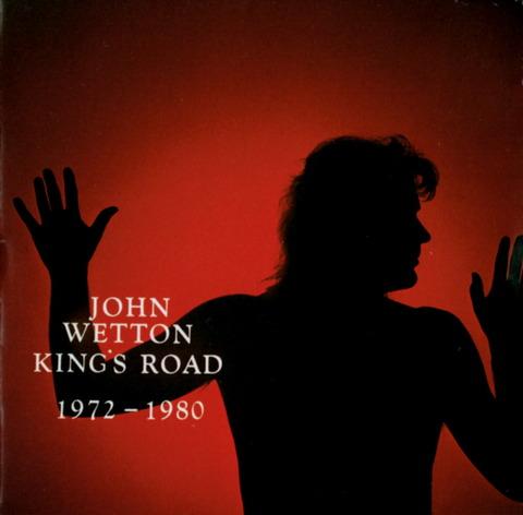 JOHN WETTON - KING'S ROAD 1972 - 1980 (1987) CD f