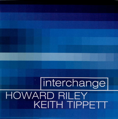 HOWARD RILEY - KEITH TIPPETT - interchange (2001) F