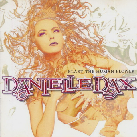 Danielle Dax - Blast The Human Flower (1990) f DC