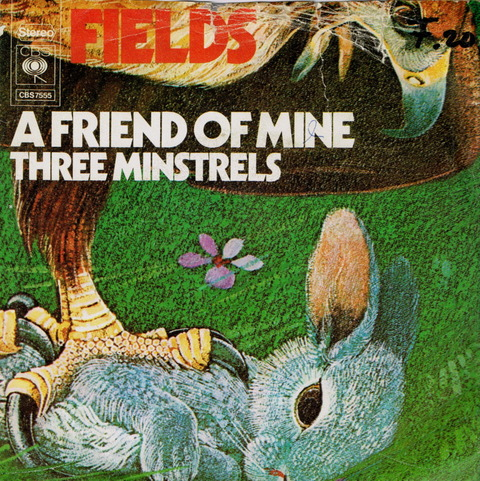 FIELDS - A FRIEND OF MINE + THREE MINSTRELS (1971) psF