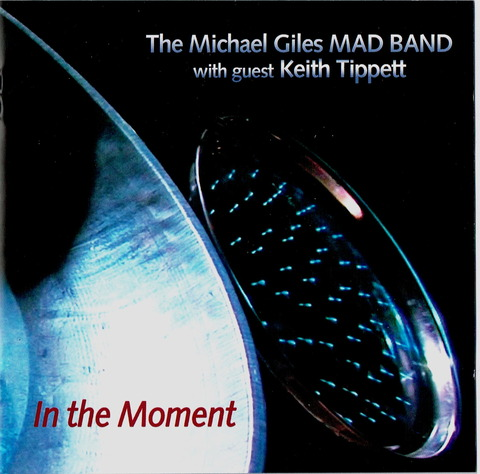 The Michael Giles Mad Band - In the Moment f