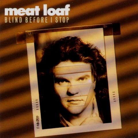 meatloaf - BLIND BEFORE I STOP (1986) F