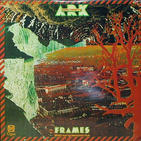 KEITH TIPPETT'S ARK - FRAMES (MUSIC FOR AN IMAGINARY FILM)