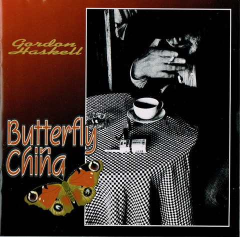 GORDON HASKELL - BUTTERFLY IN CHINA (1996)