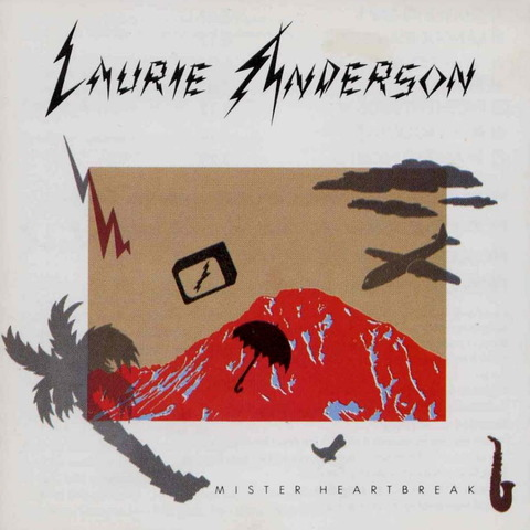 LAURIE ANDERSON - MISTER HEARTBREAK (1984) f