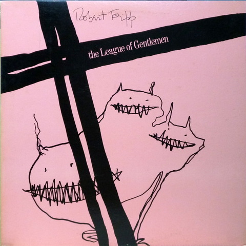Robert Fripp - the league of  gentlemen (1981) f