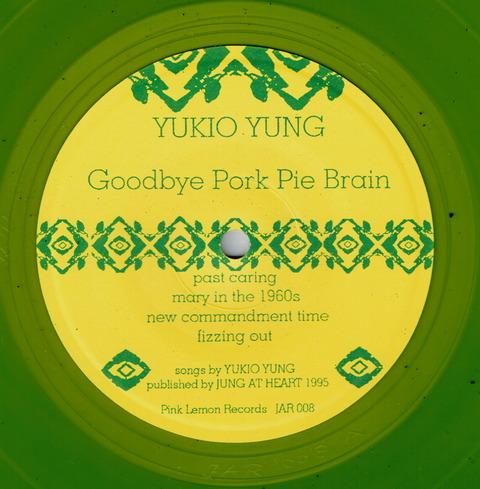 YUKIO YUNG - GOODBYE PORK PIE BRAIN (1995) a