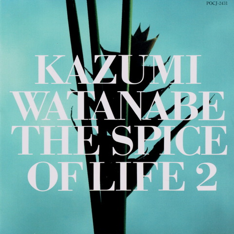 KAZUMI WATANABE - THE SPICE OF LIFE 2 (1988) ReissueCD (1996) F