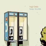 fuji oniki / sister worlds