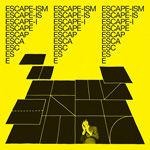 Escape-ism