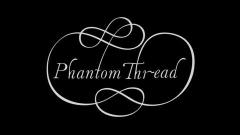 【ネタバレあり】『ファントムスレッド』解説・考察:男は衣服を仕立て、女は幻の糸で男を包み込む