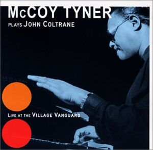 �-6 McCoy Tyner plays John Coltrane at Village Vanguard