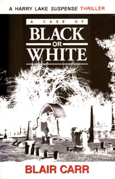 A case of black or white (A Harry Lake suspense mystery)