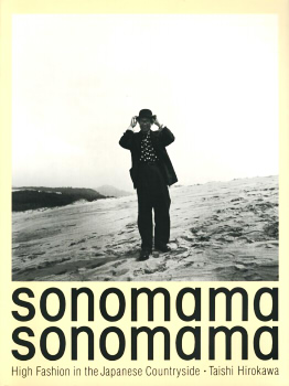 Sonomama Sonomama: High Fashion in the Japanese Countryside