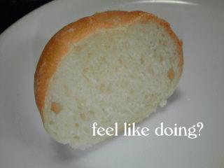ま…フツーにパンだよね