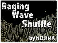raging-wave-shuffle