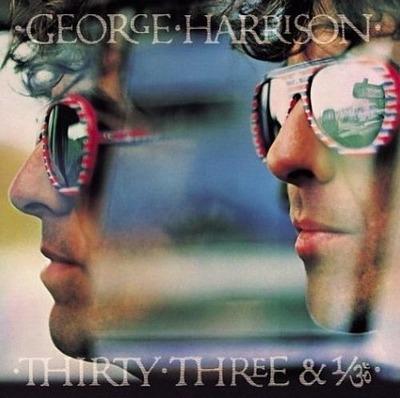 George Harrison - Thirty Three & 1-3